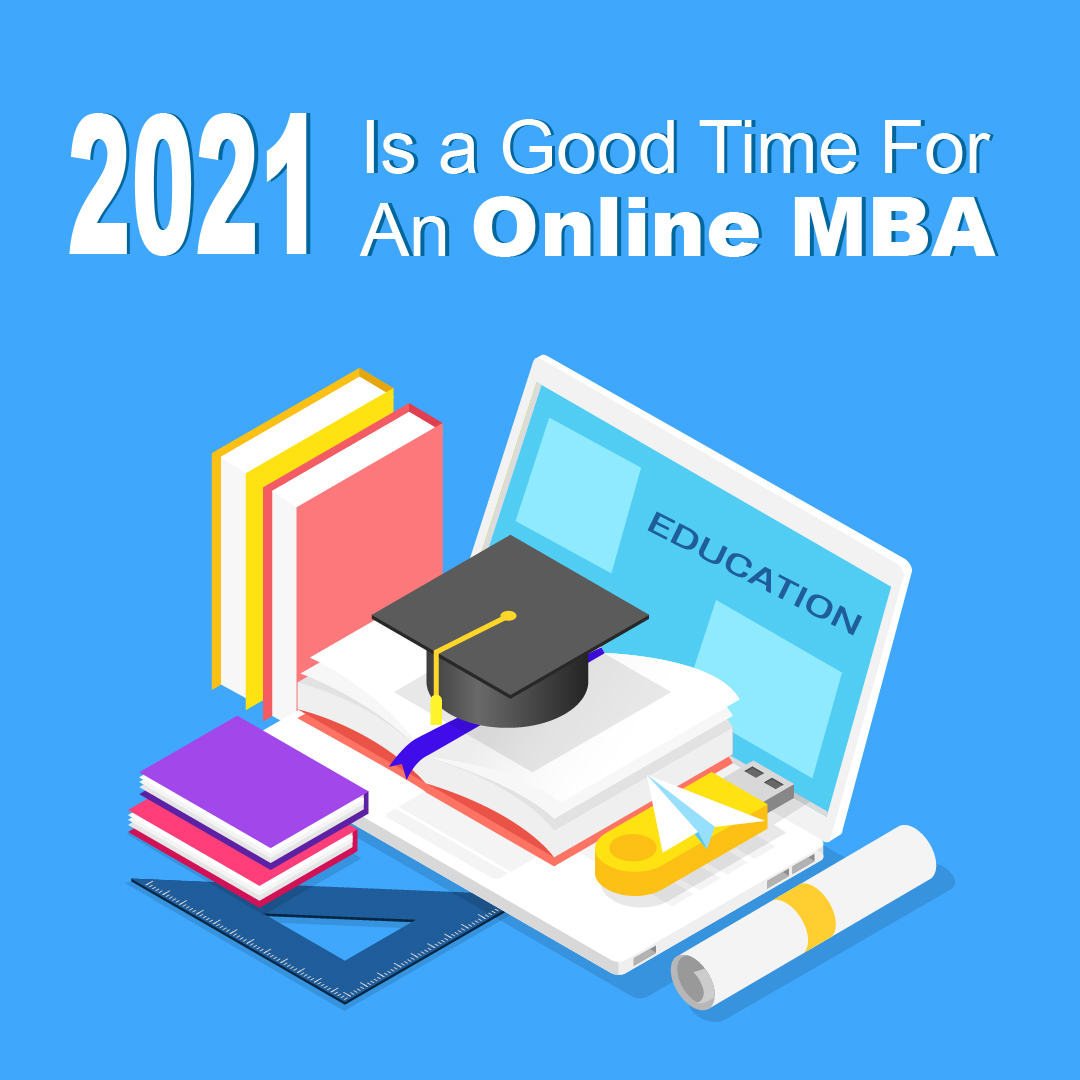 2021 is a good time for an online MBA