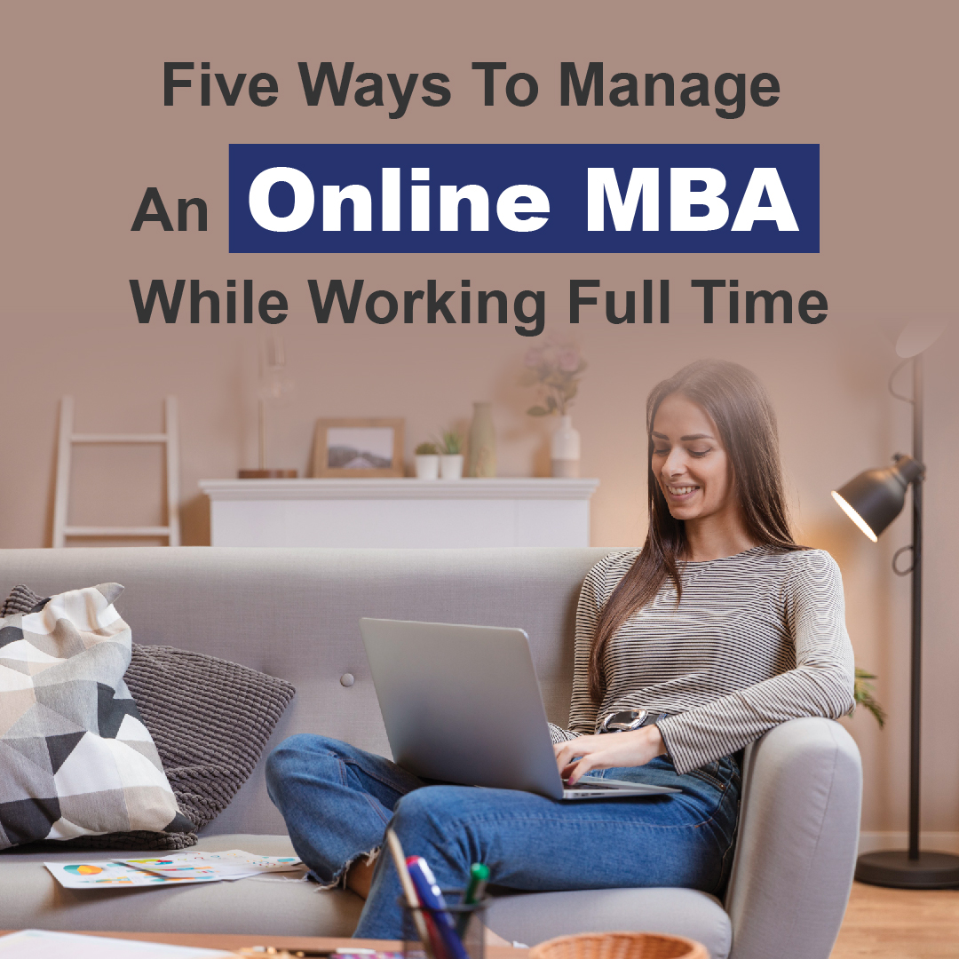 Five Ways to Manage an Online MBA while working full time